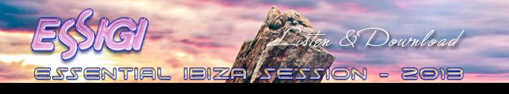 ESSIGI - ESSENTIAL IBIZA SESSION - 2013